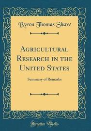 Agricultural Research in the United States by Byron Thomas Shaw image