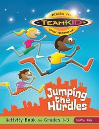 Teamkid: Jumping the Hurdles - Activity Book for Grades 1-3 by Lifeway Kids