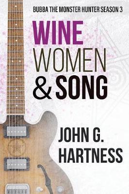 Wine, Women, & Song by John G. Hartness image