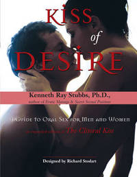 Kiss of Desire: A Guide to Oral Sex for Men and Women by Kenneth Ray Stubbs image