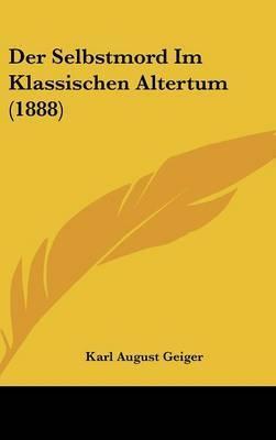 Der Selbstmord Im Klassischen Altertum (1888) by Karl August Geiger image