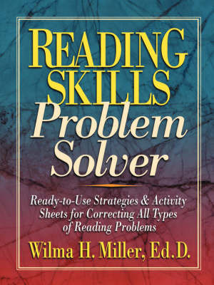 Reading Skills Problem Solver by Wilma H. Miller