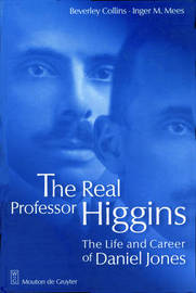 The Real Professor Higgins by Beverly Collins