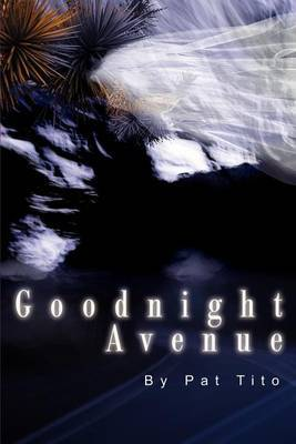 Goodnight Avenue by Pat Tito