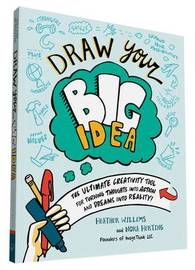 Draw Your Big Idea by Heather Willems