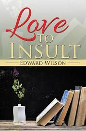 Love to Insult by Edward Wilson