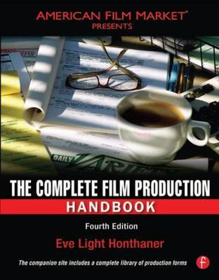 The Complete Film Production Handbook by Eve Light Honthaner image