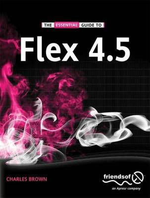 The Essential Guide to Flex by Charles E. Brown