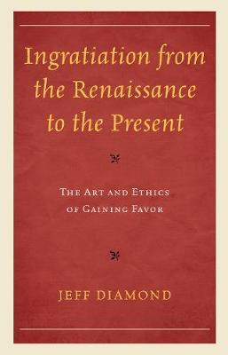 Ingratiation from the Renaissance to the Present by Jeff Diamond image