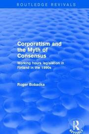 Corporatism and the Myth of Consensus by Roger Bobacka image