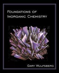 Foundations of Inorganic Chemistry by Gary Wulfsberg