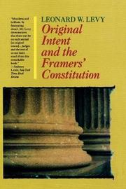 Original Intent and the Framers' Constitution by Leonard W. Levy