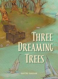 Three Dreaming Trees by Gaytri Saggar