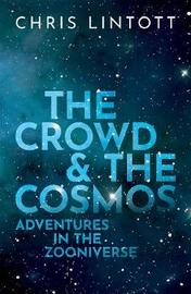 The Crowd and the Cosmos by Chris Lintott