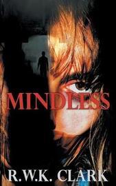 Mindless by R W K Clark