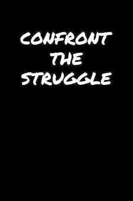 Confront The Struggle by Standard Booklets