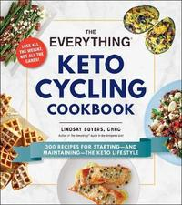 The Everything Keto Cycling Cookbook by Lindsay Boyers