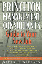 Princeton Management Consultants Guide to Your New Job by Niels H. Nielsen