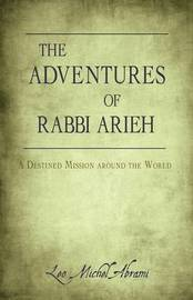 The Adventures of Rabbi Arieh by Leo Michel Abrami image
