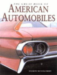 The Great Book of American Automobiles by Andrew Montgomery image
