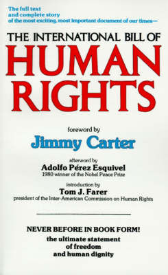 The International Bill of Human Rights by Adolfo P. Esquivel