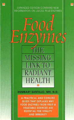 Food Enzymes: Missing Link to Radiant Health by Humbart Santillo