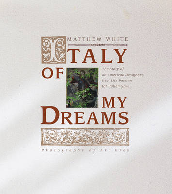 Italy of My Dreams by Matthew White