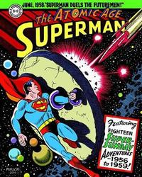 Superman The Atomic Age Sundays Volume 3 (1956-1959) by Alvin Schwartz