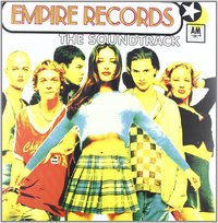 Empire Records - Original Motion Picture Soundtrack