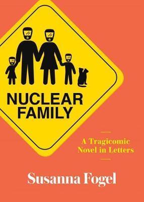 Nuclear Family by Susanna Fogel