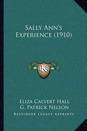 Sally Ann's Experience (1910) by Eliza Calvert Hall