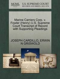 Marine Carriers Corp. V. Fowler (Henry) U.S. Supreme Court Transcript of Record with Supporting Pleadings by Joseph Cardillo
