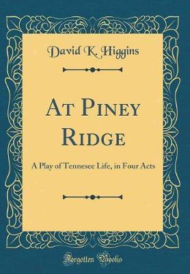 At Piney Ridge by David K Higgins