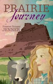 Prairie Journey by Frances Bonney Jenner