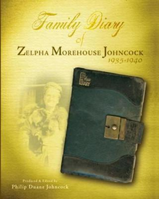 Family Diary of Zelpha Morehouse Johncock by Zelpha Johncock