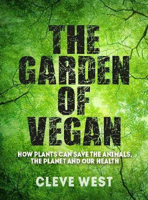 The Garden of Vegan by Cleve West
