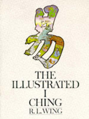 The Illustrated I Ching by R.L. Wing image