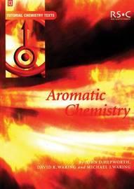 Aromatic Chemistry by John D. Hepworth