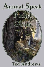 Animal-Speak Pocket Guide by Ted Andrews