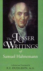 The Lesser Writings of Hahnemann by R.E. Dudgeon image