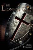 The Lions of God by Glenn Feingold