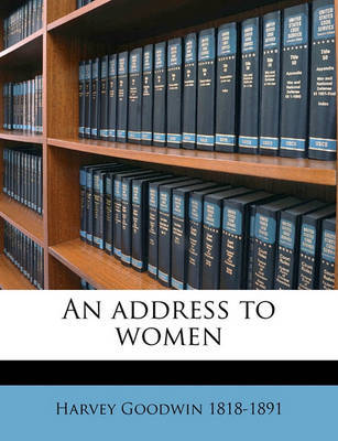 An Address to Women Volume Talbot Collection of British Pamphlets by Harvey Goodwin image