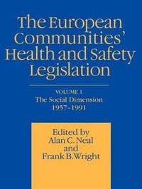 European Communities' Health and Safety Legislation by Alan C. Neal image