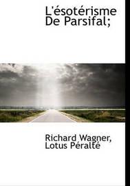 L' Sot Risme de Parsifal; by Lotus Pralt