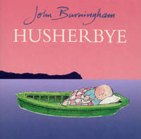 Husherbye by John Burningham