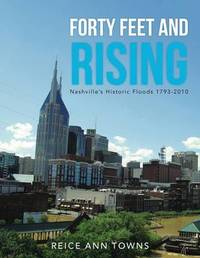 Forty Feet and Rising by Reice Ann Towns