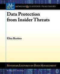 Data Protection from Insider Threats by Elisa Bertino