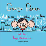 George Pearce and His Huge Massive Ears by Felix Massie