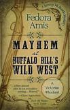Mayhem at Buffalo Bill's Wild West by Fedora Amis