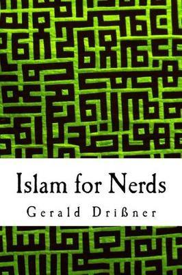 Islam for Nerds by Gerald Drissner